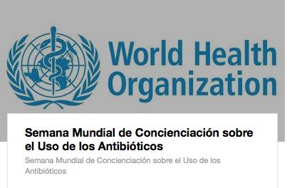 13-19 nov. Semana Mundial de Concienciación sobre el Uso de los Antibióticos